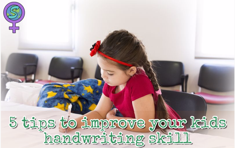 5 Tips To Improve Your Kids Handwriting Skill