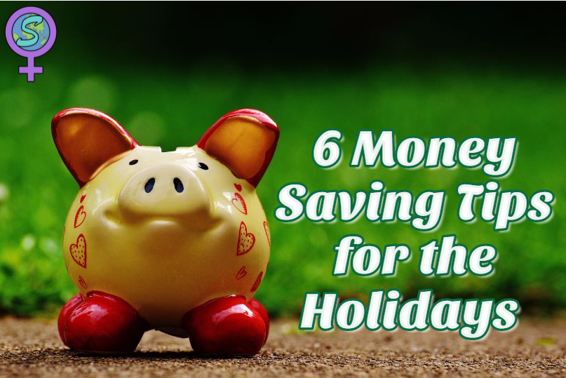 6 Money Saving Tips For The Holidays