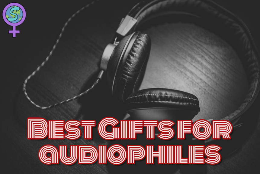 Best Gifts For Audiophiles