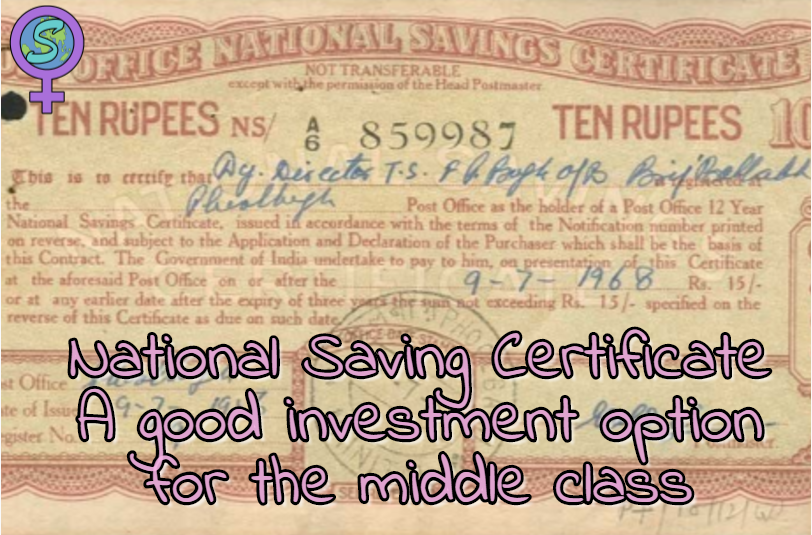 National Saving Certificate – A Good Investment Option For The Middle Class